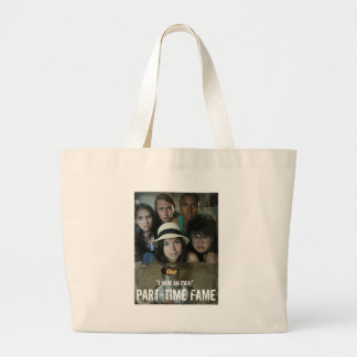 Part-Time Fame Large Tote Bag
