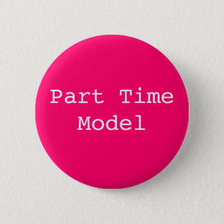 Part Time Model 2 Inch Round Button