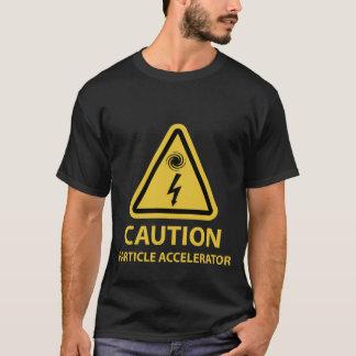 Particle Accelerator Science Joke T-Shirt