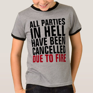 PARTIES IN HELL CANCELLED DUE TO FIRE T-shirts