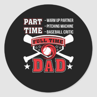 Partner Baseball Critic Full Time Dad Classic Round Sticker