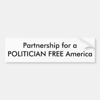 Partnership for a POLITICIAN FREE America Bumper Sticker