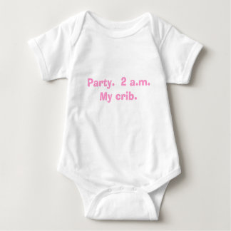 Party.  2 a.m.  My crib. Baby Bodysuit