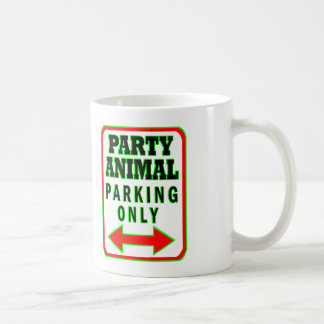 Party Animal Parking Only Coffee Mug