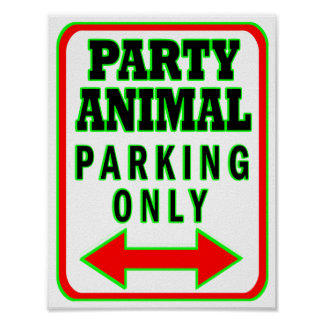 Party Animal Parking Only Poster