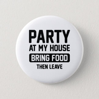 Party At My House 2 Inch Round Button