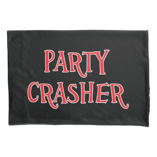 Party Crasher Pillowcase