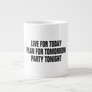 PARTY FOR TONIGHT GIANT COFFEE MUG