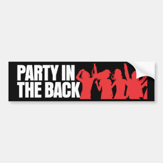 Party in the Back Bumper Sticker
