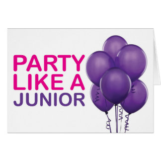 Party Like A Junior Birthday Card
