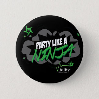 Party like a NINJA 2 Inch Round Button