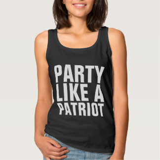 PARTY LIKE A PATRIOT funny T-shirts