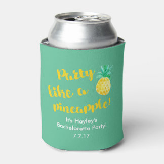 Party Like a Pineapple Bachelorette Drink Holder Can Cooler