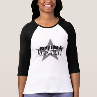 Party like a rockstar Basic 3/4 Sleeve Raglan T-Shirt