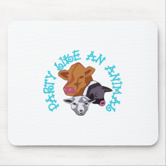 Party like an Animal Mouse Pad