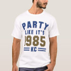 Party Like It's 1985 KC Shirt