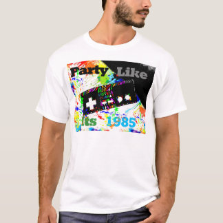 Party Like its 1985 T-Shirt