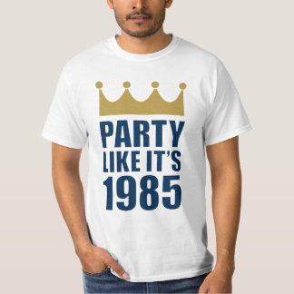 Party Like It's 1985 T Shirts