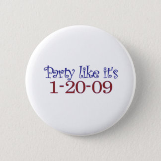 Party Like It's 1-20-2009 2 Inch Round Button