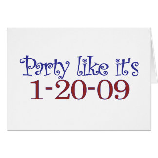 Party Like It's 1-20-2009 Card