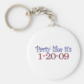 Party Like It's 1-20-2009 Keychain