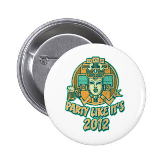 Party Like It's 2012 2 Inch Round Button
