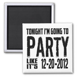 Party Like It's 2012 Magnet