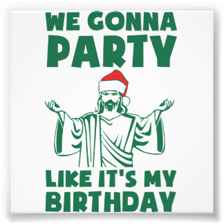Party Like It's A Christmas Birthday Photo Print