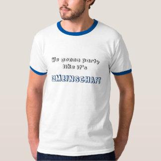Party Like It's GEMEINSCHAFT T-Shirt