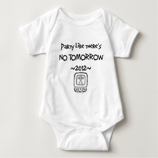 Party like there's NO TOMORROW ~2012~ T Shirt