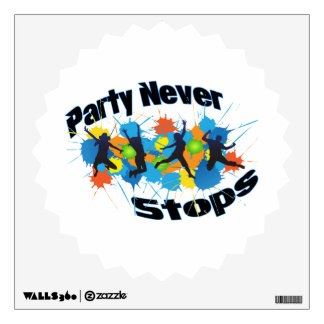 Party Never Stops Wall Sticker