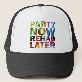 Party Now Rehab late ones party T-shirt! Trucker Hat