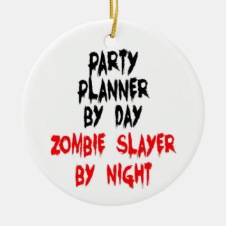 Party Planner Zombie Slayer Ceramic Ornament