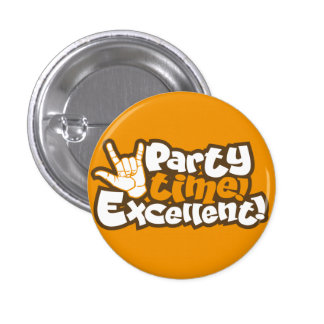 Party Time! Excellent! Retro Flair Pinback 1 Inch Round Button