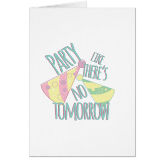 Party Tomorrow Card