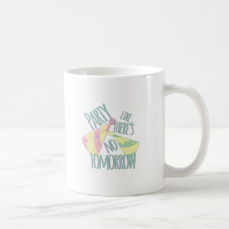 Party Tomorrow Coffee Mug