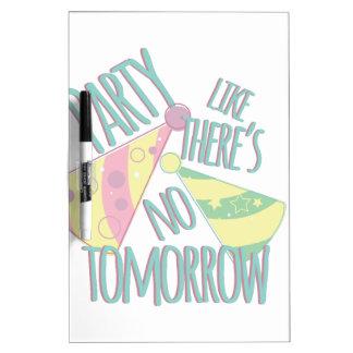 Party Tomorrow Dry Erase Board