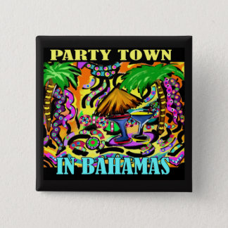 PARTY TOWN IN BAHAMAS 2 INCH SQUARE BUTTON