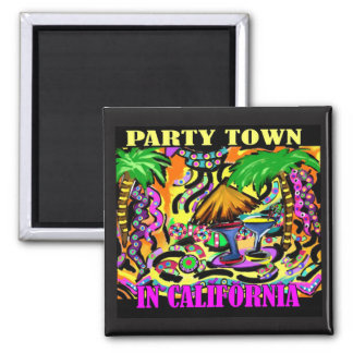 PARTY TOWN IN CALIFORNIA SQUARE MAGNET