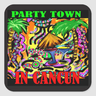 PARTY TOWN IN CANCUN SQUARE STICKER