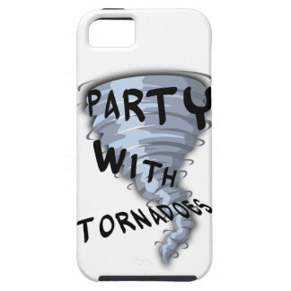 Party With Tornadoes Case For The iPhone 5