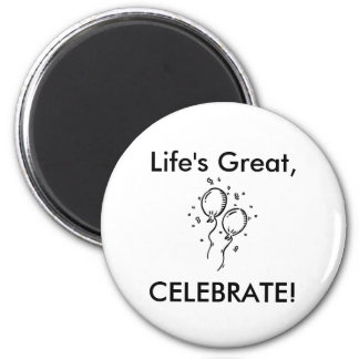 partyballoon, Life's Great,, CELEBRATE! 2 Inch Round Magnet