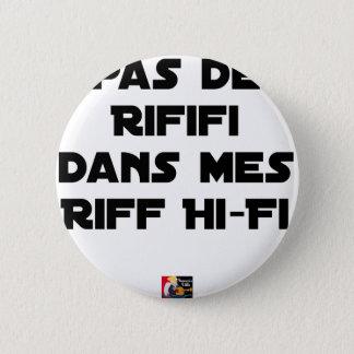 PAS DE RIFIFI DANS MES RIFF HI-FI - Word games 2 Inch Round Button