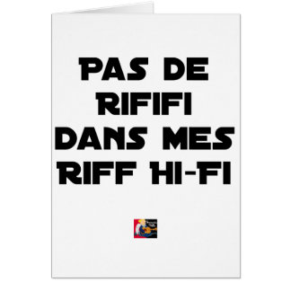 PAS DE RIFIFI DANS MES RIFF HI-FI - Word games Card