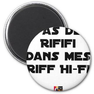 PAS DE RIFIFI DANS MES RIFF HI-FI - Word games Magnet