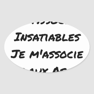 PAS DE SOUCI, WITH ASOCIAL INSATIABLE OVAL STICKER
