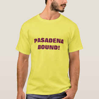 PASADENA BOUND T-Shirt