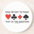 Pass Or Not To Pass That Is The Question (Bridge) Coaster