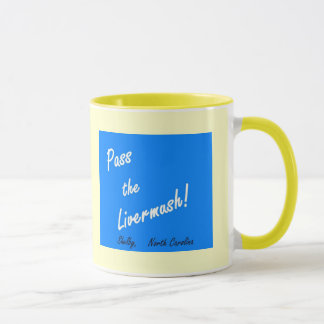 Pass the Livermush Mug