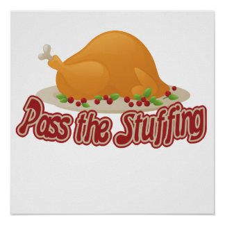 Pass the stuffing posters